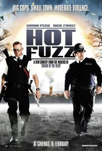Basically any Simon Pegg movie, but if I had to choose one, then definitely Hot Fuzz. That's my 最喜爱的 movie ever.
