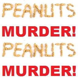 I say Peanuts te say Murder!