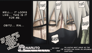 I especially cried when I thought my all time fav عملی حکمت character, Kakashi died... I cried for like an گھنٹہ یا so... legit. Then my brother told me he lives... and yeah, I kept reading X'D I also almost cried at Obito's, Itachi's, Asuma's and Jiraiya's deaths...but not quite ^^'