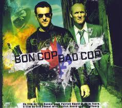 Bon cop, bad cop. :D