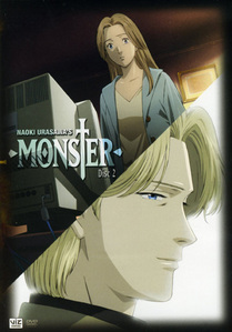 well i'm obsessed with naoki urasawa's MONSTER i have seen ever episode and i'm reading the mangas. it's my پسندیدہ forever. and i always trying to find out مزید about it. i even found a monster شرٹ, قمیض but i haven't bought it yet but i well. XD