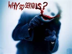 Why so serious :D