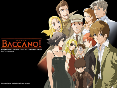 I'm currently obsessed with Baccano!