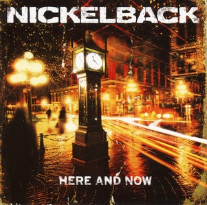 Nickelback - Here and Now I love every song on the album. I love them!! <13