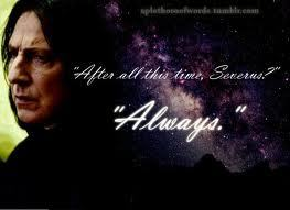 Severus Snape is. That's right people, I'm watching A Harry Potter movie.. AGAIN! Always.