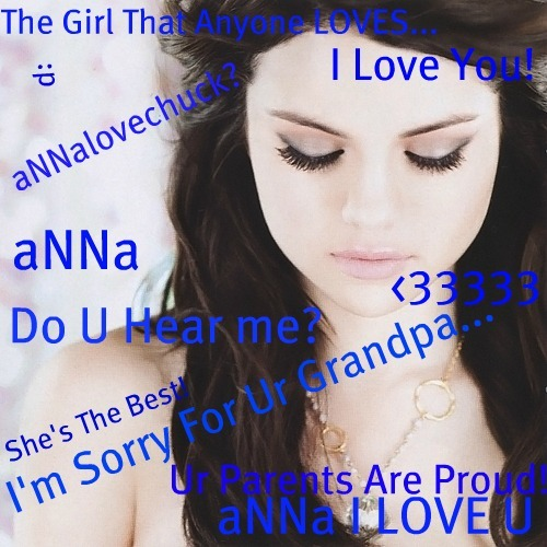 She's One Of My Best Friends! We Fight About Silly Things! And It's My Fault! Sorry To My Queen Anna! ................................................. I Cinta HER! She's Clever! I'm Sorry For Her Grandpa:( Cinta Her,She's A Greek GIRL! This Pic Is For Her:
