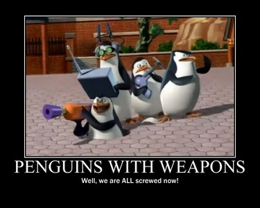 I`m a pinguïn with mad fighting comando skills. Like these guys! :D