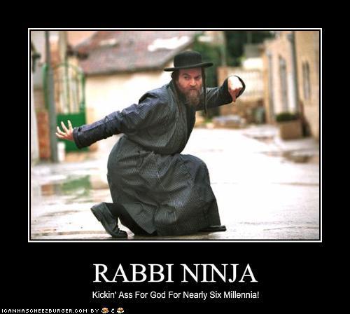 Okay. Rabbi Ninja!*gong*