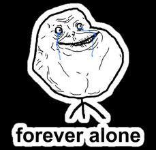 Yep... Ferever Alone...