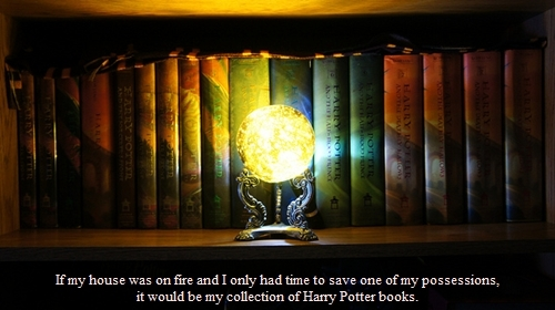 Harry Potter. I wouldn't be the same me without it.