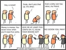 Hmm... Cyanide and Happiness.