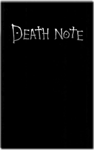 Here...have the death note. write your name it and something special with happen to you. Write it IN the note book not the out side *smirk*