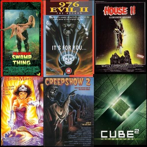 - Return of the Swamp Thing (Swamp Thing 2) - 976-EVIL 2 - House 2 - Hello Mary Lou, Prom Night 2 - Creepshow 2 - Cube²