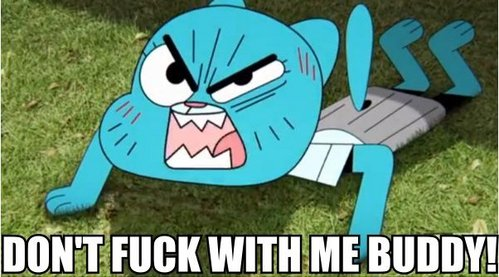 I didn't think I would like the Amazing World of Gumball, but it's pretty funny.