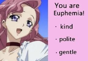 Ooh I got Euphy-chan!..can't say I disagree x)