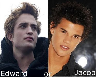 u know its really hard to decide there is edward with his most perfect face tat takes our breath away and then there is jacob totally hot  man!!!!!!! i have a hard time deciding and am happy i am not bella