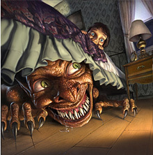 The boogeyman is under my bed.