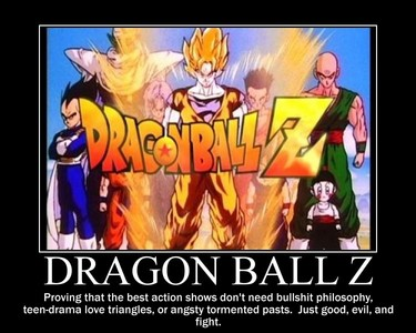 Dbz....simple as that...