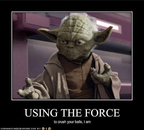 Ok! That's nice! Yoda is not so forgiving i'm afraid....