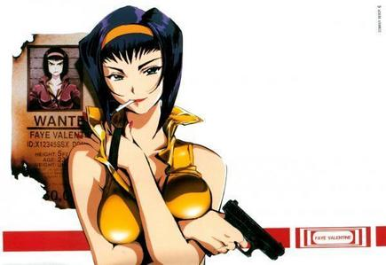 My 2nd fav. would be Faye from Cowboy Bebop!