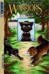 rise of scourge 의해 erin hunter. its my 가장 좋아하는 manga. its about a kitten who is bullied 의해 his brother and sister. he runs away then is beaten down 의해 forest cats. after that he just gets stronger until he kills the one who attacked him. he rips him open.