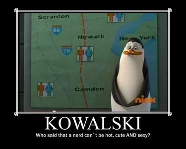 Kowalksi!!! :D
