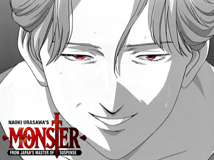 Monster - http://www.animefreak.tv/watch/monster-episode-1-online Genre: Mystery, Drama, Horror, Police, Psychological, Thriller, Seinen
