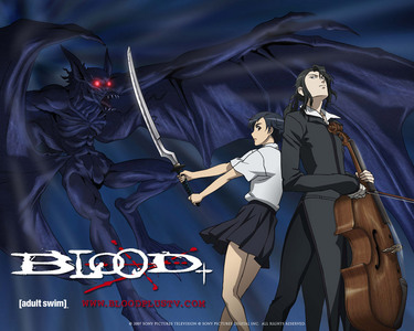 Blood+, a freaking awesome anime! cinta it! (Seen it 3 to 4 times through)