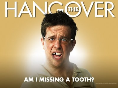 """""""I lost a tooth, I married a whore!"""" """"How dare tu she's a nice lady!"""" """"You're such a fucking moron!"""" """"Your language is offensive."""" """"Fuck you!"""" The Hangover. My favorito! movie ^_^"""