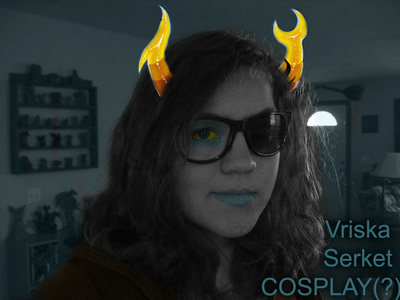 Fine. This is my Vriska Cosplay. Edited parts: Horns. Backround. Eyes.