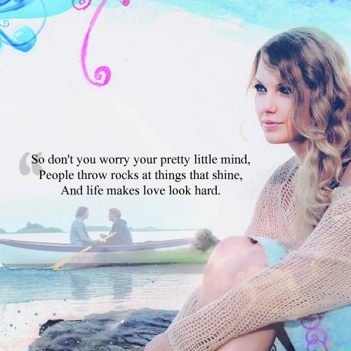 Show Me The Best Quotes You Love From Tay Songs Props Taylor