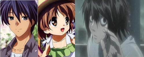 1.)L(Death Note) 2.)Tomoya(Clannad) 3.)Ushio(Clannad)