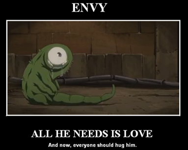 The only great character in Fullmetal Alchemist B. Poor Envy. They pushed him to suicide. Freakin' bullies! ;_;