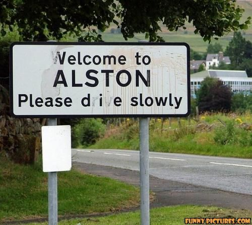 Welcome to Alston! Er.......
