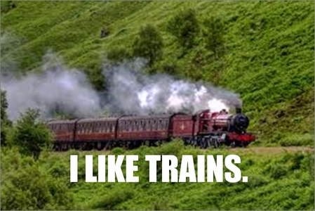 Do wewe like trains?