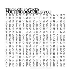The first 3 words that anda find describe you... <3