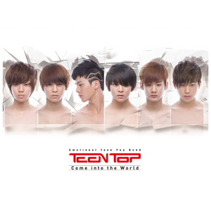 Teen Top~come into the world
