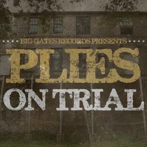 Plies - On Trial Mixtape Cover