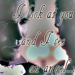 """Cat-1: """"I look at you and I see  an angel..."""""""