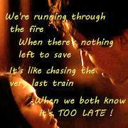 "1.  Lyrics from VD soundtrack song :      James Morrison: ""Broken Strings """
