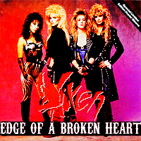 "1 - One Hit Wonder (""Edge of a Broken Heart"" by Vixen)"