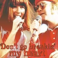7. Duet Don't Go Breakin' My Heart - Elton John and Kiki Dee