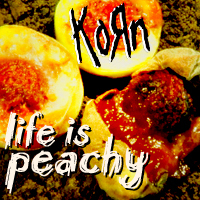 Album Cover Redesign - Korn s  Life is Peachy   because I needed    Korn Life Is Peachy Album Cover