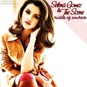 "Mine fav. song is ""Middle of nowhere"" by Selena Gomez..."