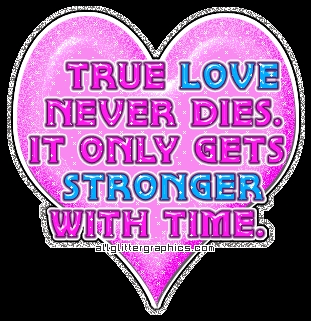 """""""True l'amour never dies, it only gets stronger with time."""""""