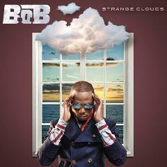 DOWNLOAD: <a href=&#34;/site/go?url=http://albumleak.musicleak.freehst.net/b-o-b-strange-clouds-album-lea