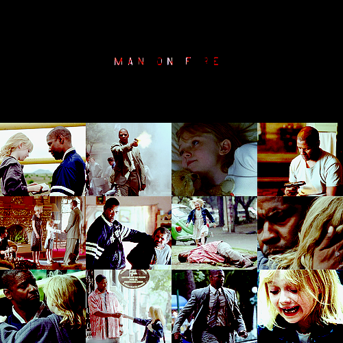 {my favorite movies ever] // Man On Fire