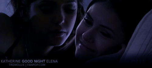 "Katherine & Elena - ""Good Night"""