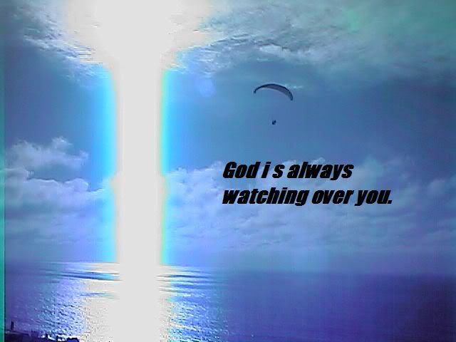 God is watching us.