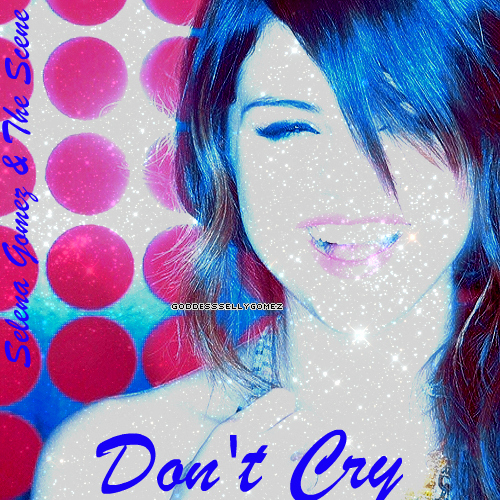 "Selena Gomez And The Scene's New Album(Made By Me) ""Don't Cry"" Official Album Cover!!!!!"
